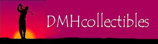 Visit www.dmhcollectibles.com
