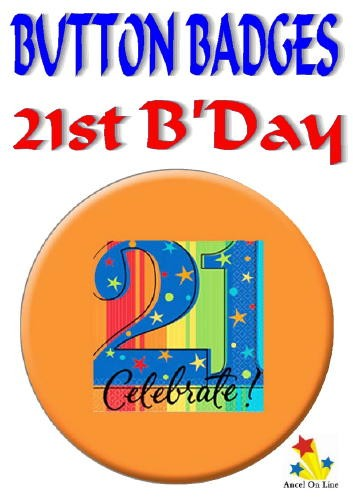 Celebrate-21-Birthday-43mm-Button-Badge-New-Metal-Pin-Back-Badge-Party-Favour