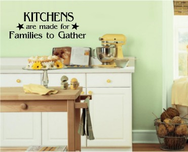 Kitchens are made for families to gather vinyl decal wall for Kitchen colors with white cabinets with gorilla stickers