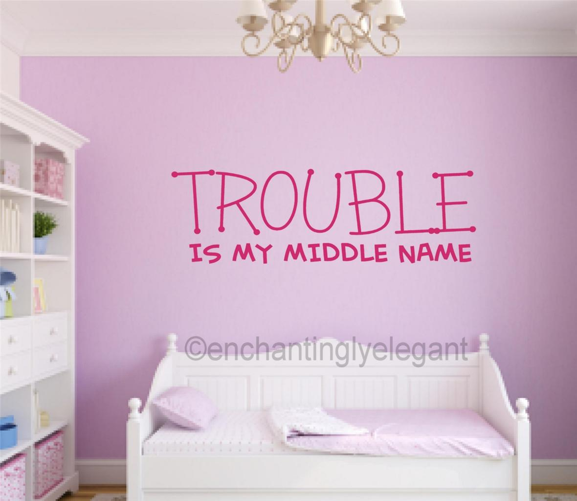 Trouble Is My Middle Name Vinyl Decal Wall Sticker Words