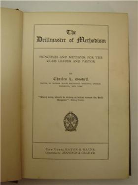 THE DRILLMASTER of METHODISM 1902  C L GOODELL