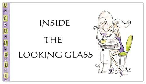 Inside The Looking Glass