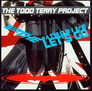 Todd Terry Project To The Batmobile Lets Go CD