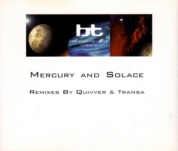 BT/DELERIUM - Mercury & Solace Quivver�s Transatlantic Remix 9:35/heaven�s Earth Key South Remix 9:00/aria 4:0