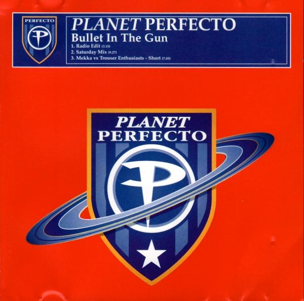 PLANET PERFECTO - Bullet In The Gun 2000 2000 Radio Mix/solar Stone Remix/rob Searle Remix