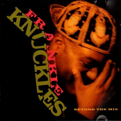 FRANKIE KNUCKLES - BEYOND THE MIX - CD