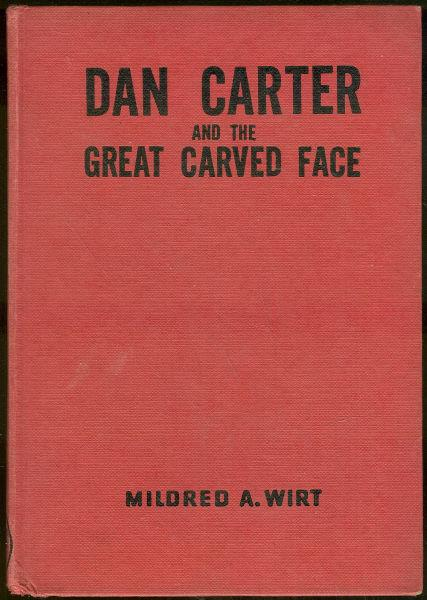 DAN CARTER AND THE GREAT CARVED FACE, Wirt, Mildred A.