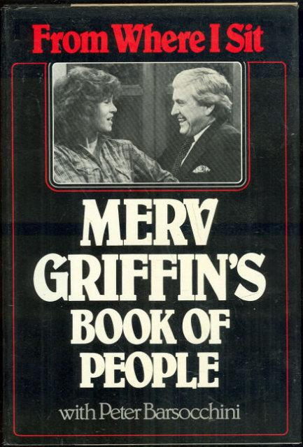 FROM WHERE I SIT Merv Griffin's Book of People, Griffin, Merv