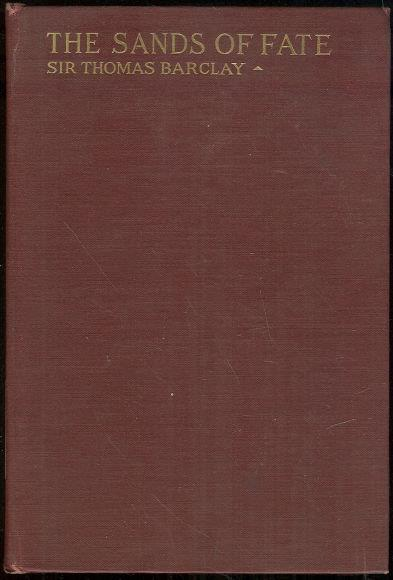 SANDS OF FATE Dramatised Study of an Imperial Conscience. a Phantasy., Barclay, Sir Thomas