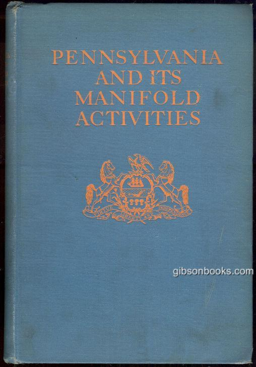 PENNSYLVANIA AND ITS MANIFOLD ACTIVITIES, Whidden, Guy editor