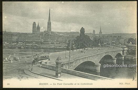 LE PONT CORNEILLE ET LA CATHEDRALE, ROUEN, FRANCE, Postcard