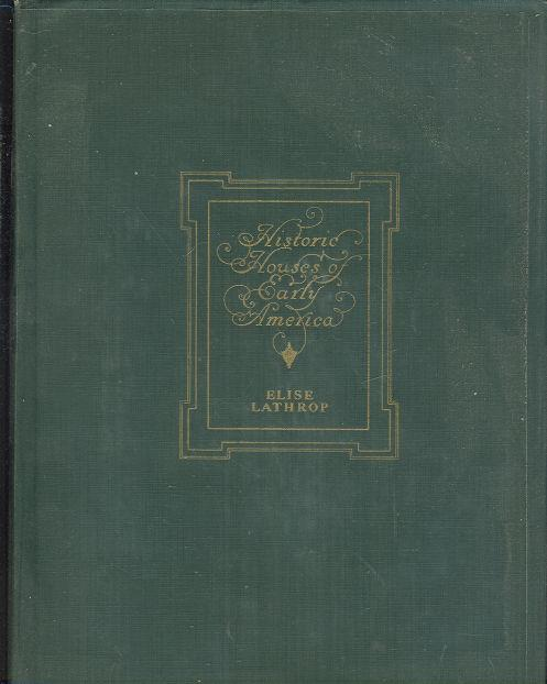 HISTORIC HOUSES OF EARLY AMERICA, Lathrop, Elise