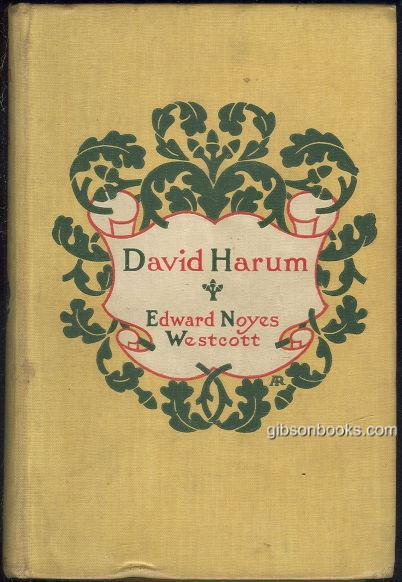 DAVID HARUM A Story of American Life, Westcott, Edward Noyes