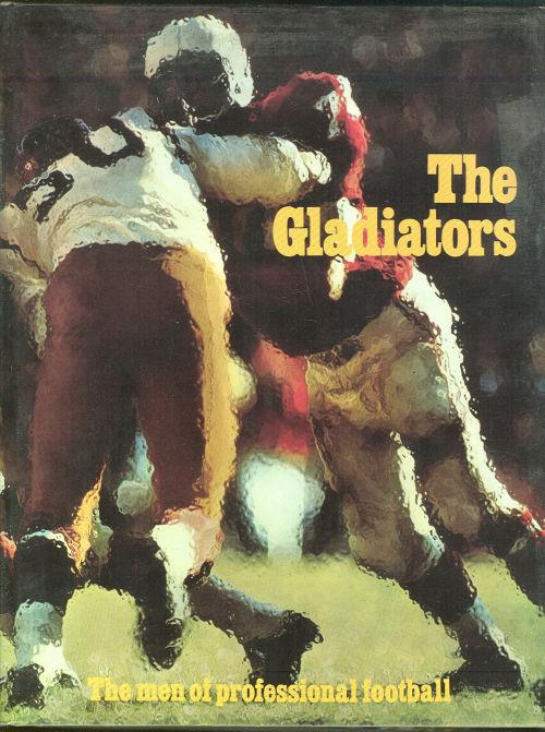 GLADIATORS The Men of Professional Football, Townsend, Doris editor