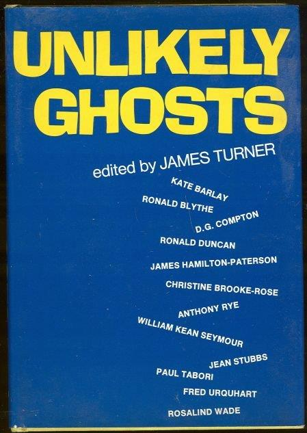 UNLIKELY GHOSTS, Turner, James editor