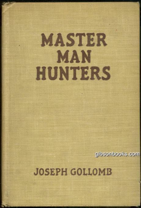 GOLLOMB, JOSEPH - Master Man Hunters