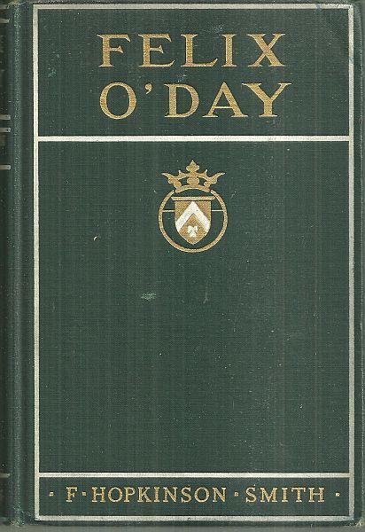 FELIX O'DAY, Smith, F. Hopkinson