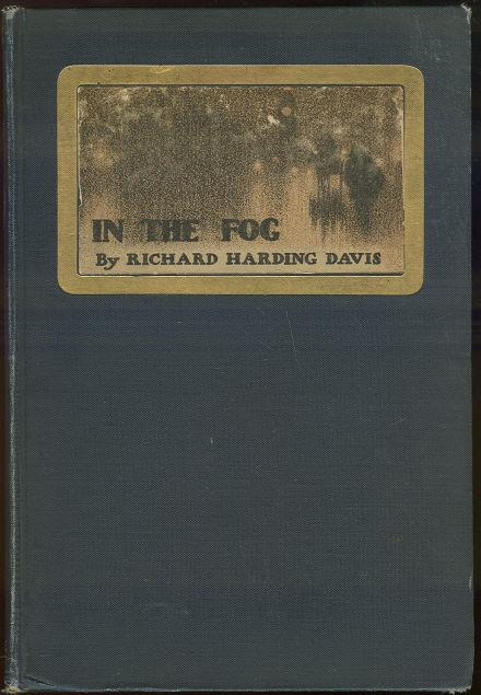 DAVIS, RICHARD HARDING - In the Fog