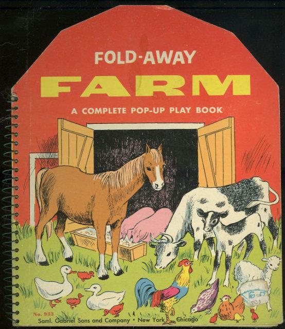 FOLD-AWAY FARM A Complete Pop-Up Play Book, Peltz, Phyllis and Abe Schenk