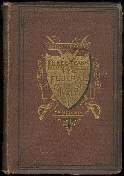 THREE YEARS IN THE FEDERAL CAVALRY Army of the Potomac, 1st Division, 2nd Division, 3rd Division, Glazier, Willard