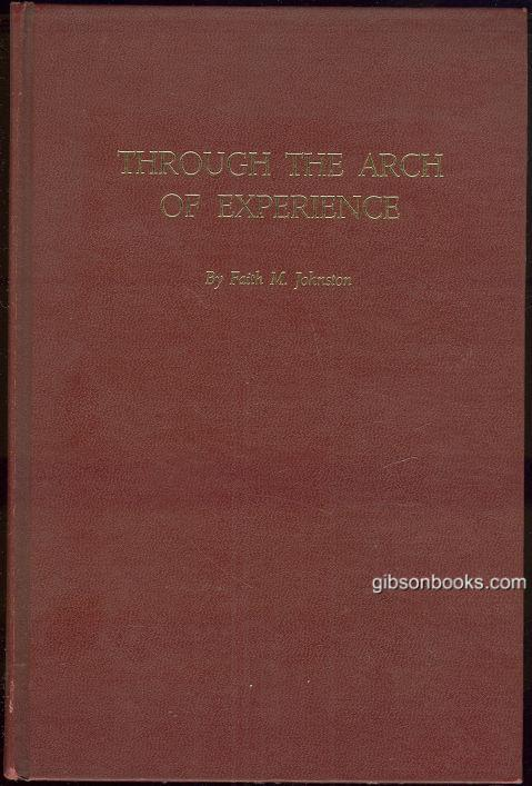 THROUGH THE ARCH OF EXPERIENCE, Johnson, Faith