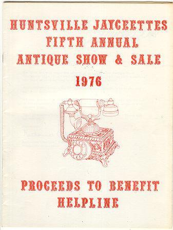 BOOKLET FOR HUNTSVILLE JAYCETTES FIFTH ANNUAL ANTIQUE SHOW AND SALE 1976, Huntsville Jayceettes