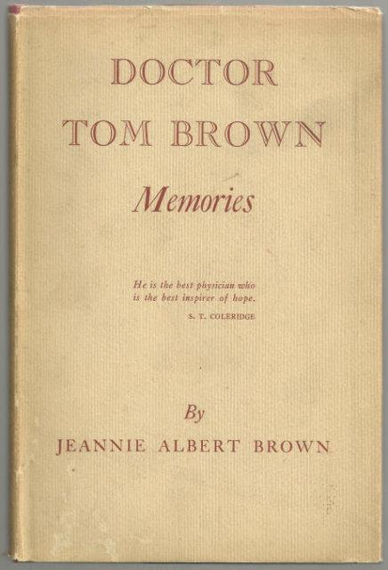 DOCTOR TOM BROWN MEMORIES, Brown, Jeannie Albert
