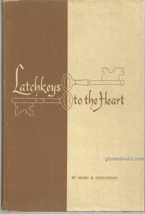 LATCHKEYS TO THE HEART, Stevenson, Mary