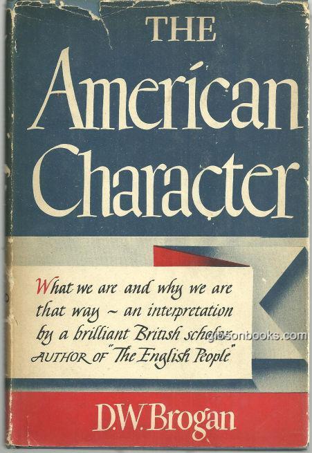 AMERICAN CHARACTER, Brogan, D. W.