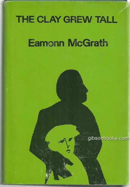 CLAY GREW TALL, McGrath, Eamon