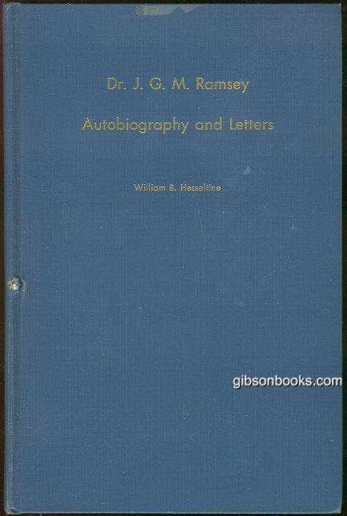 DR. J. G. M. RAMSEY Autobiography and Letters, Hesseltine, William editor