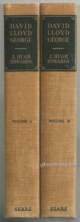 DAVID LLOYD GEORGE The Man and the Statesman Two Volumes, Edwards, J. Hugh