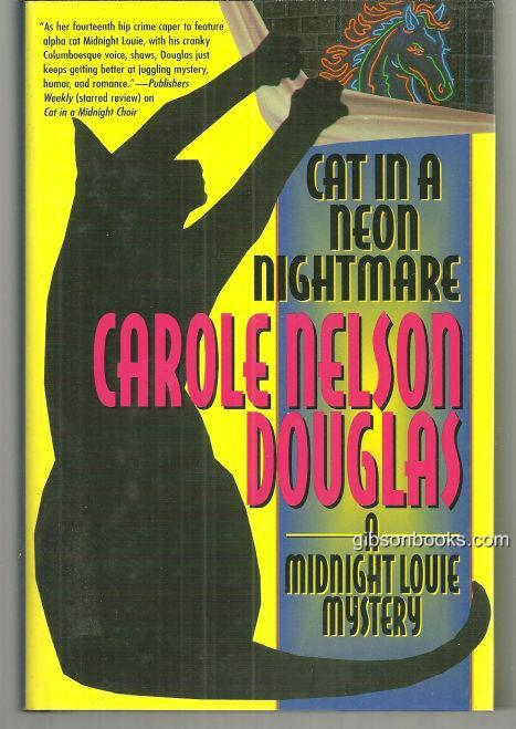 CAT IN A NEON NIGHTMARE A Midnight Louie Mystery, Douglas, Carole Nelson