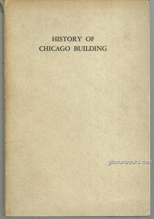 HISTORY OF THE DEVELOPMENT OF BUILDING CONSTRUCTION IN CHICAGO, Randall, Frank