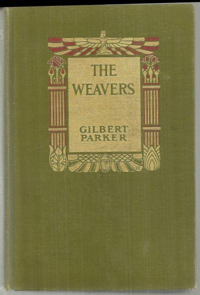 WEAVERS A Tale of England and Egypt of Fifty Years Ago, Parker, Gilbert