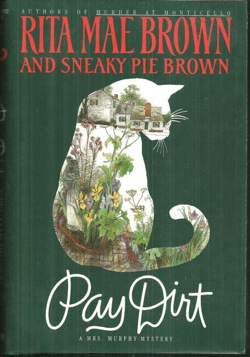 PAY DIRT, OR, ADVENTURES AT ASH LAWN, Brown, Rita Mae and Sneaky Pie Brown