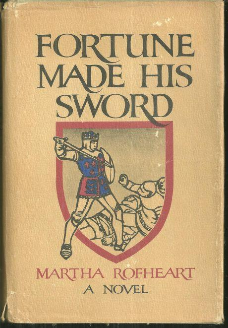 FORTUNE MADE HIS SWORD, Rofheart, Martha