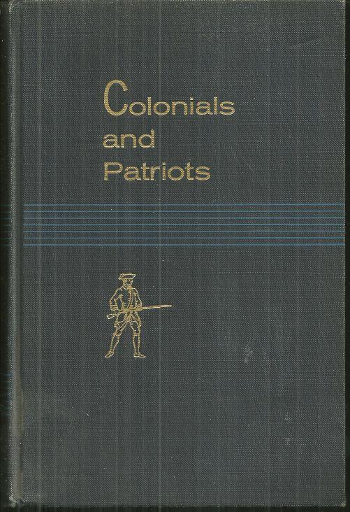 COLONIALS AND PATRIOTS Historic Places Commemorating Our Forebears 1700-1783. Volume VI. the National Survey of Historic Sites and Building, Sarles, Fred