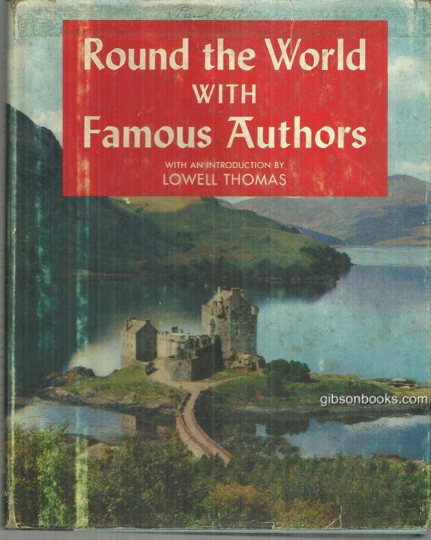ROUND THE WORLD WITH FAMOUS AUTHORS, Thomas, Lowell Introduction