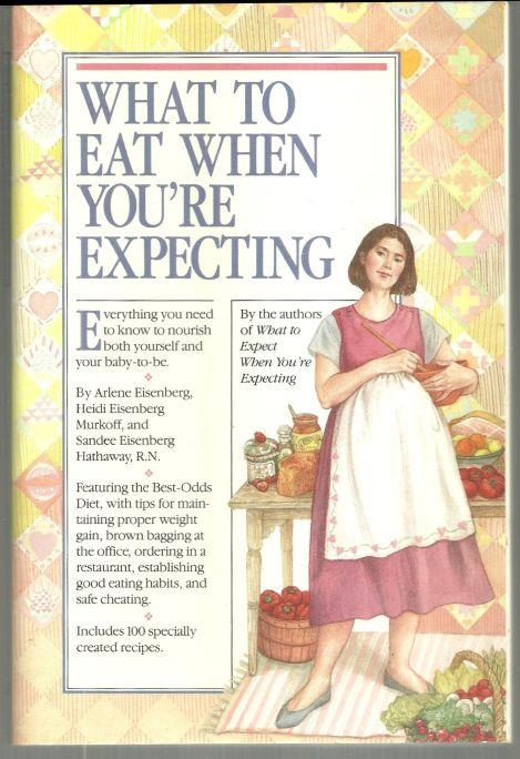 WHAT TO EAT WHEN YOU'RE EXPECTING, Eisenberg, Arlene