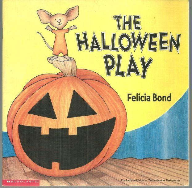 HALLOWEEN PLAY, Bond, Felicia