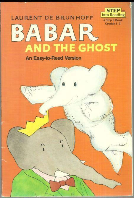 BABAR AND THE GHOST An Easy to Read Version, De Brunhoff, Laurent