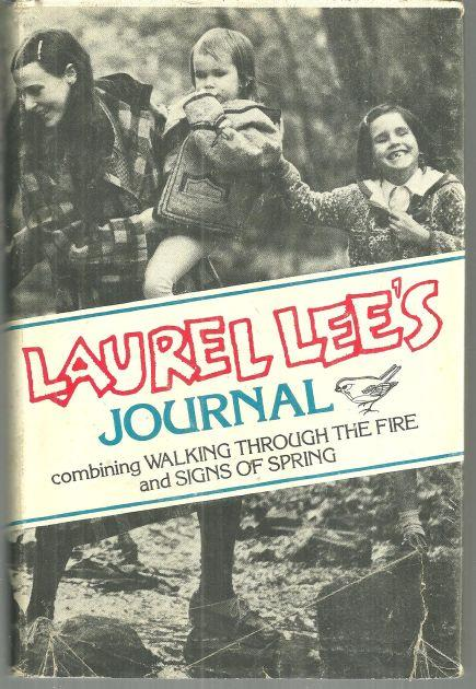 LAUREL LEE'S JOURNAL Combining Walking through the Fire and Signs of Spring, Lee, Laurel