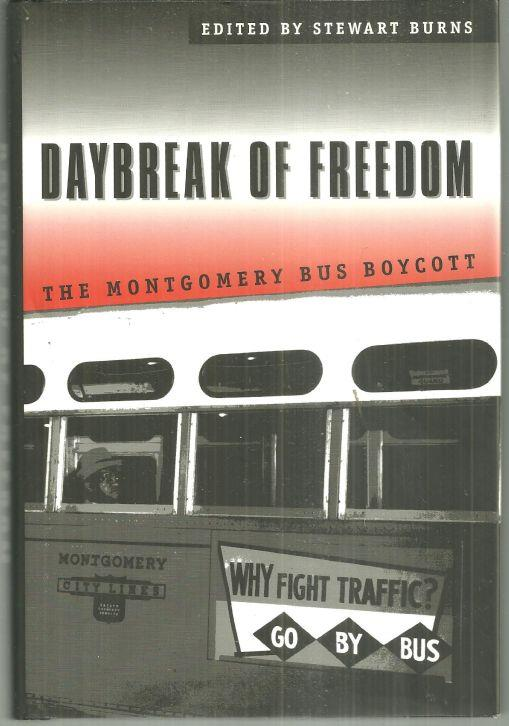 DAYBREAK OF FREEDOM The Montgomery Bus Boycott, Burns, Stewart editor