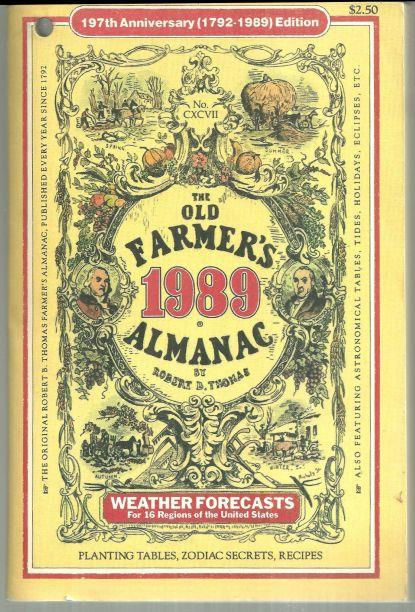 OLD FARMER'S ALMANAC 1989 Weather Forecasts, Planting Tables, Zodiac Secrets, Recipes, Astronomical Tables, Tides, Holidays, Eclipses. Etc., Thomas, Robert