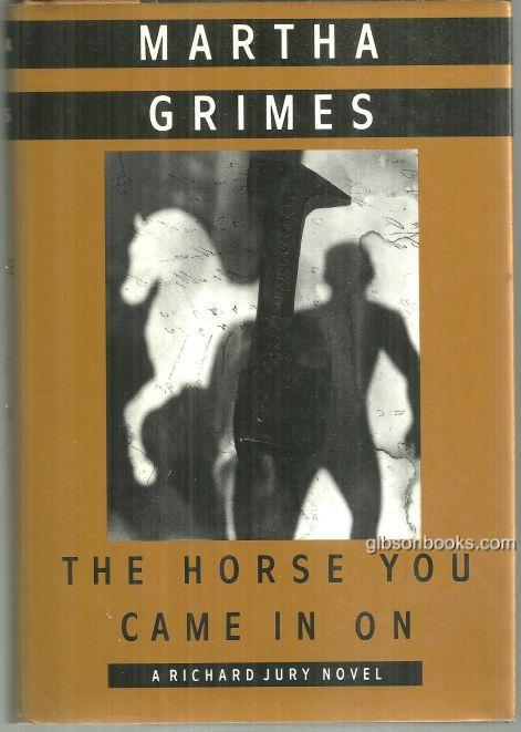 HORSE YOU CAME IN ON, Grimes, Martha