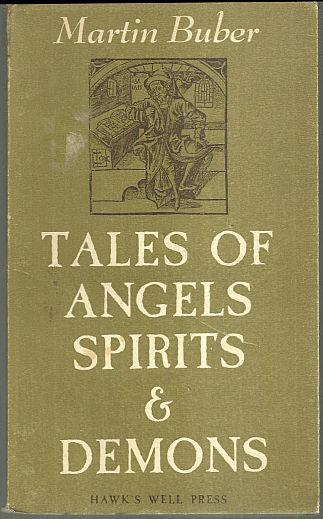 TALES OF ANGELS, SPIRITS AND DEMONS, Buber, Martin