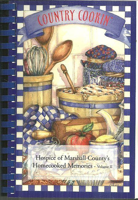 COUNTRY COOKIN' Hospice of Marshall County's Homecooked Memories Volume II, Hospice Of Marshall County