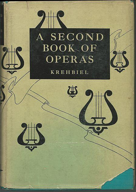 SECOND BOOK OF OPERAS, Krehbiel, Henry Edward