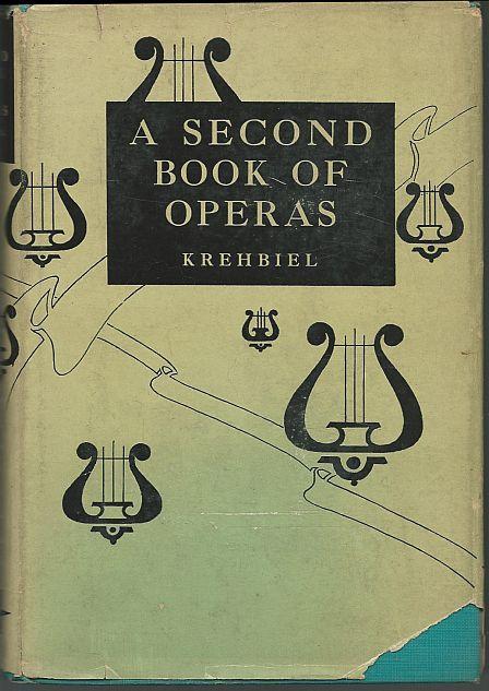 SECOND BOOK OF OPERAS, Krehbiel, Henry Edward